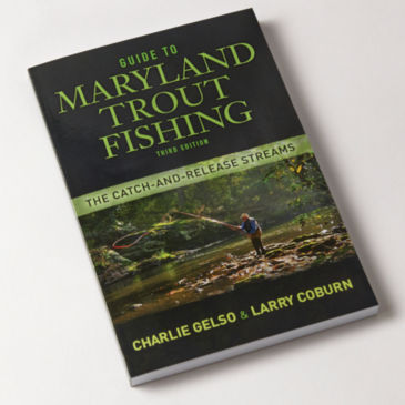 Guide to Maryland Trout Fishing: The Catch and Release Streams -