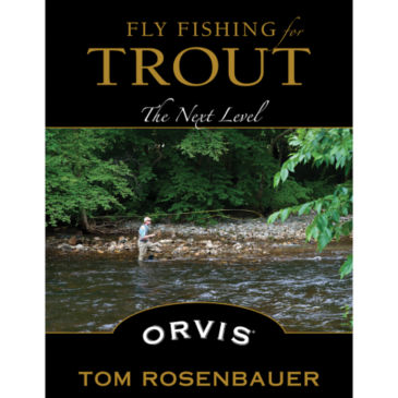 Fly Fishing For Trout - The Next Level -