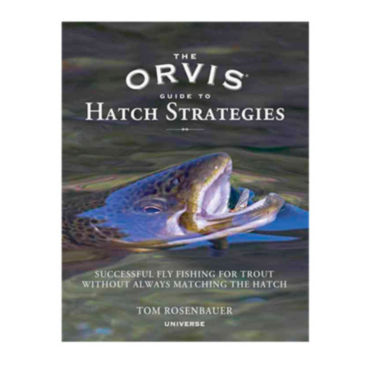 The Orvis Guide to Hatch Strategies -